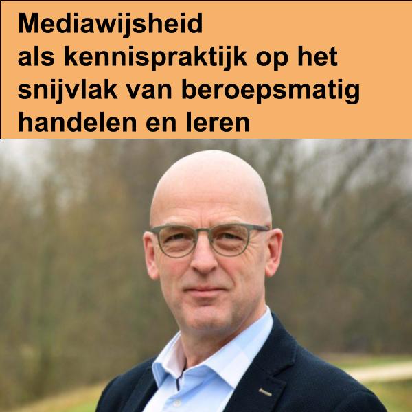 """Themamiddag """"Mediawijsheid als kennispraktijk op het snijvlak van beroepsmatig handelen en leren"""""""