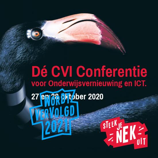 Dé CvI Conferentie 2020  STEEK JE NEK UIT  voor Onderwijsvernieuwing & ICT